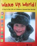 Wake Up World A Day in the Life of Children Around the World