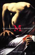 M The Man Who Became Caravaggio