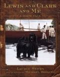Lewis and Clark and Me: A Dog's Tale (Lewis & Clark Expedition) Cover