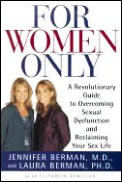 For Women Only: A Revolutionary Guide to Overcoming Sexual Dysfunction and Reclaiming Your Sex Life Cover