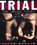 Trial The Inside Story