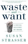 Waste & Want A Social History Of Trash