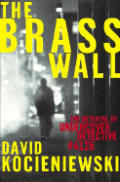 Brass Wall The Betrayal Of Undercover Detective #4126
