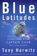Blue Latitudes: Boldly Going Where Captain Cook Has Gone Before Cover