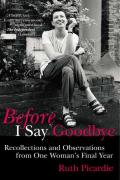 Before I Say Goodbye: Recollections and Observations from One Woman's Final Year Cover