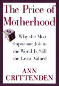 Price Of Motherhood Why The Most Importa
