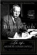 Teller Of Tales The Life Of Arthur Conan