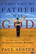 I Thought My Father Was God: And Other True Tales from the NPR's National Story Project