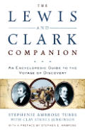 The Lewis and Clark Companion: An Encyclopedic Guide to the Voyage of Discovery Cover