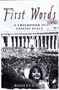 First Words : a Childhood in Fascist Italy (00 Edition)