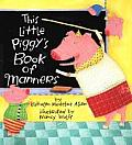 This Little Piggys Book Of Manners
