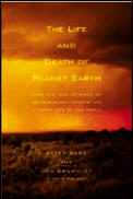 Life & Death Of Planet Earth How The New