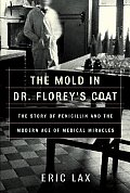 The Mold in Dr. Florey's Coat: The Story of the Penicillin Miracle (John MacRae Books) Cover