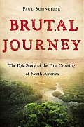 Brutal Journey: The Epic Story of the First Crossing of North America (John MacRae Books) Cover