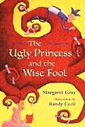 Ugly Princess & The Wise Fool