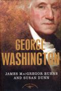 George Washington (American Presidents) by James Macgregor Burns