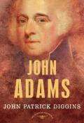 John Adams: The American Presidents Series: The 2nd President, 1797-1801