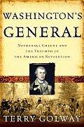 Washingtons General Nathanael Greene & the Triumph of the American Revolution