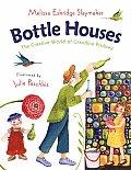 Bottle Houses The Creative World of Grandma Prisbrey