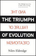 Triumph Of Evolution & The Failure Of Creationism