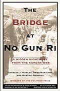 Bridge at No Gun Ri A Hidden Nightmare from the Korean War