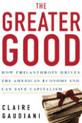 Greater Good How Philanthropy Drives T