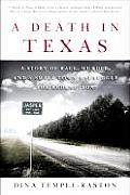 Death In Texas A Story Of Race Murder