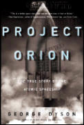 Project Orion The True Story of the Atomic Spaceship