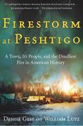 Firestorm at Peshtigo A Town Its People & the Deadliest Fire in American History