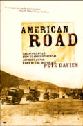 American Road The Story of an Epic Transcontinental Journey at the Dawn of the Motor Age