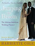 Jumping the Broom Second Edition The African American Wedding Planner