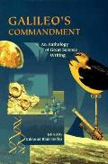 Galileo's Commandment : an Anthology of Great Science Writing (97 Edition)
