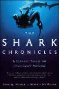 The Shark Chronicles: The Scientist Tracks the Consummate Predator