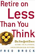 Retire On Less Than You Think