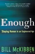 Enough: Staying Human in an Engineered Age Cover