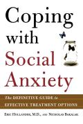 Coping with Social Anxiety: The Definitive Guide to Effective Treatment Options