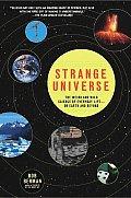 Strange Universe The Weird & Wild Scienc