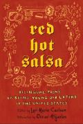 Red Hot Salsa Bilingual Poems on Being Young & Latino in the United States