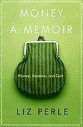 Money A Memoir Women Emotions & Cash