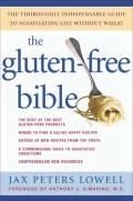Gluten Free Bible The Thoroughly Indispensable Guide to Negotiating Life Without Wheat