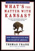 What's the Matter with Kansas?: How Conservatives Won the Heart of America Cover