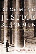 Becoming Justice Blackmun Harry Blackmun