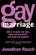 Gay Marriage Why It Is Good for Gays Good for Straights & Good for America