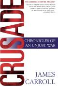 Crusade: Chronicles of an Unjust War (the American Empire Project)