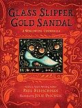 Glass Slipper, Gold Sandal : a Worldwide Cinderella (07 Edition)