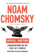 Imperial Ambitions: Conversations on the Post-9/11 World [American Empire Project] Cover