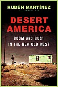 Desert America Boom & Bust in the New Old West