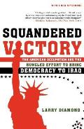 Squandered Victory: The American Occupation and the Bungled Effort to Bring Democracy to Iraq Cover