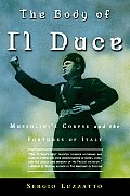 Body Of Il Duce Mussolinis Corpse & The