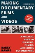 Making Documentary Films & Videos A Practical Guide to Planning Filming & Editing Documentaries